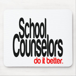 School Counselors Do It Better Mouse Pad