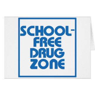 School-Free Drug Zone JOKE SIGN Greeting Card