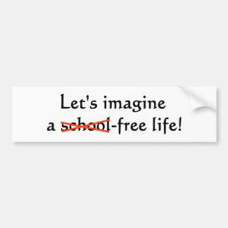 School Free Life Car Bumper Sticker