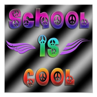 School is Cool - Peace Poster