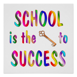 School is Key to Success Poster
