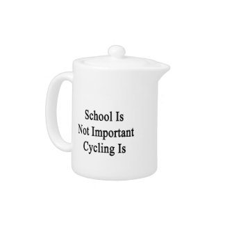 School Is Not Important Cycling Is