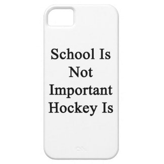 School Is Not Important Hockey Is iPhone 5 Case