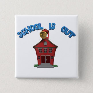 School Is Out For The Summer Pinback Button