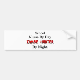 School Nurse/Zombie Hunter Bumper Sticker