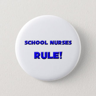 School Nurses Rule! Button