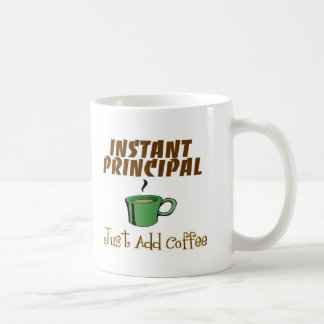 "School Principal Gifts ""Just Add Coffee"" Coffee Mug"