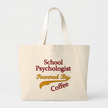 Coffee Themed School Psychologist Powered By coffee Large Tote Bag
