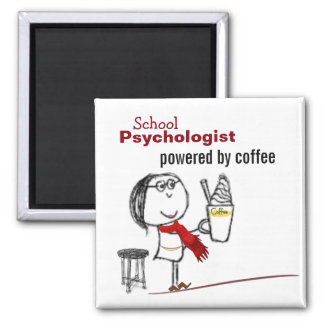 School Psychologist Powered by Coffee (Magnet) Magnet
