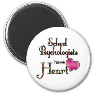 School Psychologists Have Heart 2 Inch Round Magnet