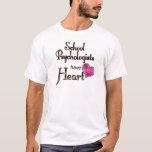 School Psychologists Have Heart T-Shirt