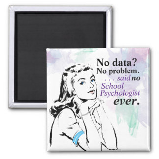 School Psychology Data Humor Magnet