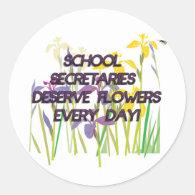 SCHOOL SECRETARIES DESERVE FLOWERS CLASSIC ROUND STICKER