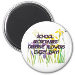 SCHOOL SECRETARIES DESERVE FLOWERS 2 INCH ROUND MAGNET