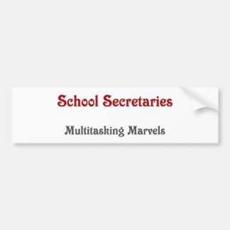 School Secretaries Multitasking Marvels Bumper Sticker
