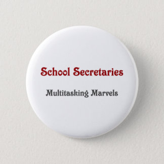 School Secretaries Multitasking Marvels Button