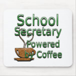 School Secretary Powered by Coffee Mouse Pad