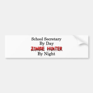 School Secretary/Zombie Hunter Bumper Sticker
