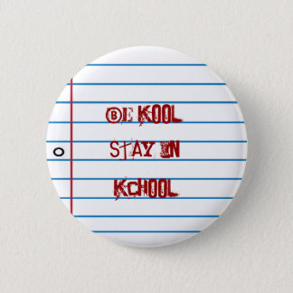 School Theme Notepaper Be Kool Fun Pin Button