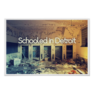 Schooled In Detroit Poster