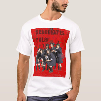 Schoolgirls Rule! T-Shirt