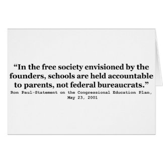 Schools in a Free Society Quote by Dr Ron Paul Card