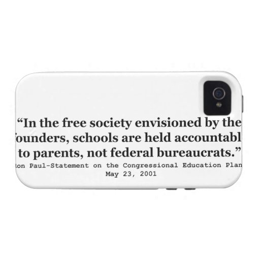 Schools in a Free Society Quote by Dr Ron Paul iPhone 4 Case