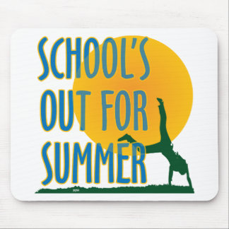 SCHOOL'S OUT FOR SUMMER! MOUSE PAD