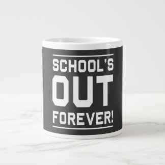 School's Out Forever Large Coffee Mug