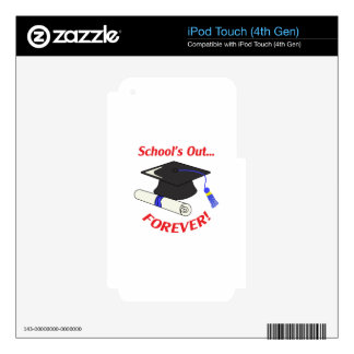 Schools Out Forever Skin For iPod Touch 4G