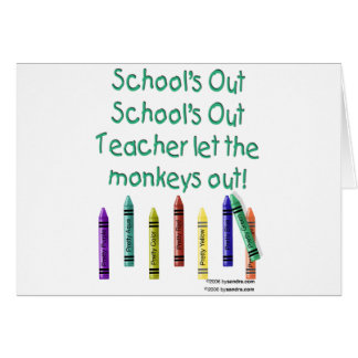 Schools Out Greeting Card