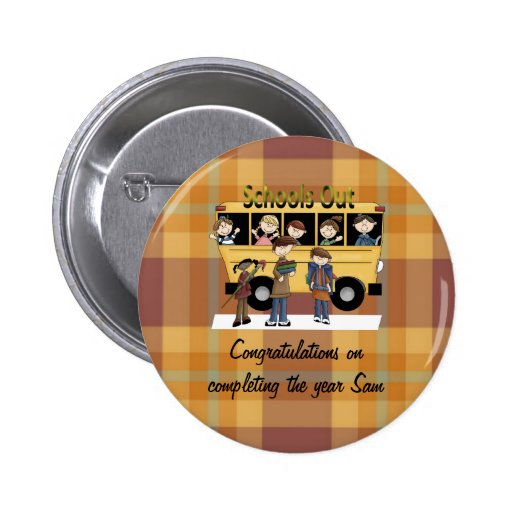 Schools Out Pinback Buttons