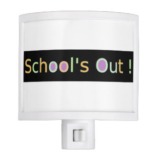 """School's Out"" Teacher  or Student Vacation Night Light"