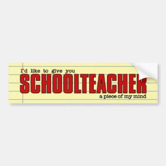 Schoolteacher Piece of Mind | Funny Custom Bumper Sticker