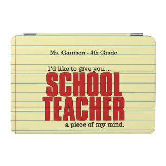 Schoolteacher Piece of Mind | Funny Custom iPad Mini Cover