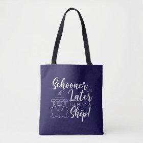 Schooner or Later Nautical Tote Bag