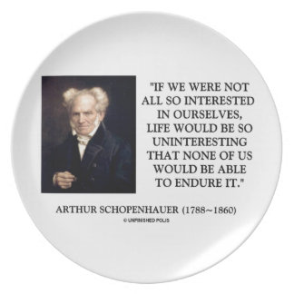 Schopenhauer All So Interested In Ourselves Dinner Plate