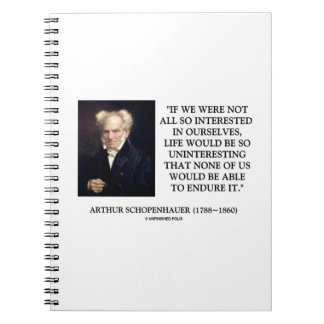 Schopenhauer All So Interested In Ourselves Notebook