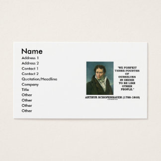 Schopenhauer Forfeit Three-Fourths Ourselves Business Card