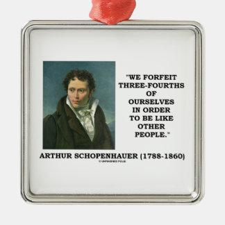 Schopenhauer perdemos tres cuartos nosotros mismos adorno navideño cuadrado de metal