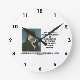 Schopenhauer perdemos tres cuartos nosotros mismos reloj redondo mediano