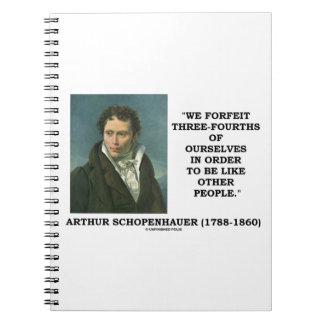 Schopenhauer perdemos tres cuartos nosotros mismos spiral notebooks