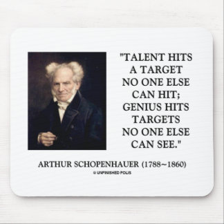 Schopenhauer Talent Genius Hits Targets No One See Mouse Pad