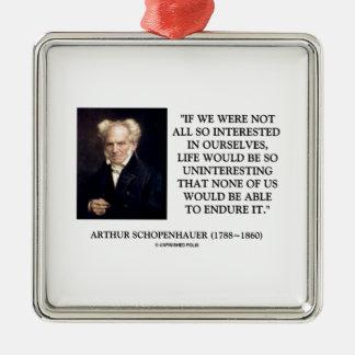 Schopenhauer todo el tan interesado en nosotros adorno navideño cuadrado de metal