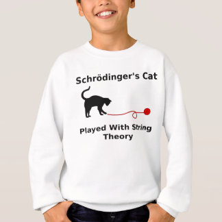 Schrödinger's Cat Played With String Theory Sweatshirt