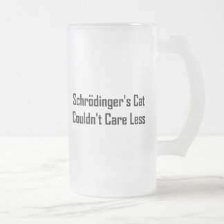 Schrodinger's Cat Couldn't Care Less Frosted Glass Beer Mug