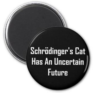 Schrodinger's Cat Has An Uncertain Future 2 Inch Round Magnet