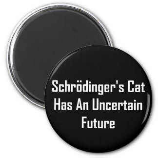 Schrodinger's Cat Has An Uncertain Future Magnet