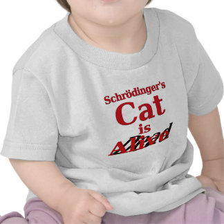 Schrodinger's Cat is Alive Dead Tshirts