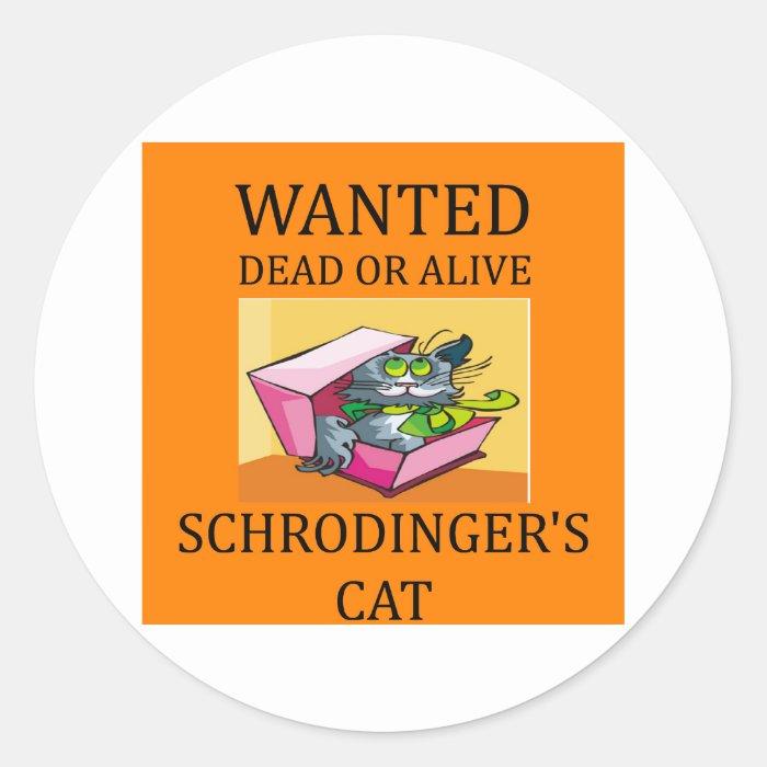 schrodinger's cat joke classic round sticker